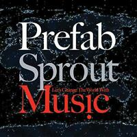Prefab Sprout - Lets Change the World With Music (Remastered)