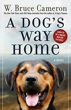 A Dog's Way Home by W. Bruce Cameron - BRAND NEW!