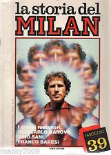 LA STORIA DEL MILAN=FASCICOLO N°39=I GRANDI ROSSONERI:DANOVA-DINO SANI-F.BARESI