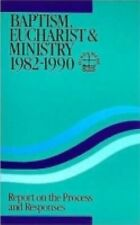 Baptism Eucharist and Ministry 1982-1990: Report on the Process and Responses-Pa
