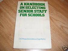 A Handbook On Selecting Senior Staff for Schools by Morgan (W11)