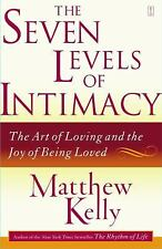 The Seven Levels of Intimacy: The Art of Loving and the Joy of Being Loved by Ke