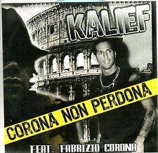 Kalief Featuring Fabrizio Corona-Corona non Perdona Cdr Single Promo EX  Raro