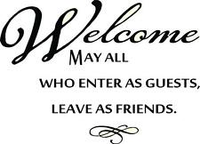 Welcome May All Who Enter Leave As Friends - Vinyl Wall Quote / Sticker [Home 3]