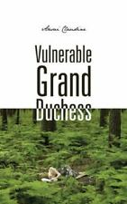 Vulnerable Grand Duchess by Ansai Claudine (2015, Paperback)
