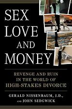 Sex, Love, and Money: Revenge and Ruin in the World of High-Stakes Divorce
