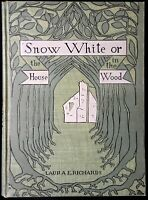 Snow White,or The House in the Wood by Laura E.Richards, Boston 1900 illustrated