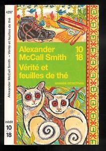 """Alexander McCall Smith : Vérité et feuilles de thé - N° 4297 """" Editions 10-18 """""""