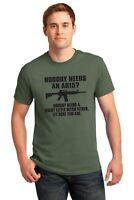 Nobody Needs An AR15?  T Shirt Gun Shirt Gun Rights Shirt Political- up to 5x