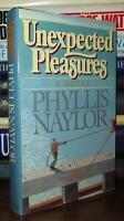 Naylor, Phyllis Reynolds UNEXPECTED PLEASURES  1st Edition 1st Printing