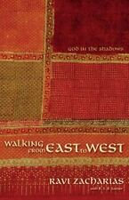 Walking from East to West : God in the Shadows by Ravi Zacharias (2010,...