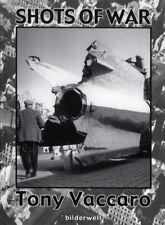 TONY VACCARO - SHOTS OF WAR - Exhibition catalog WW2