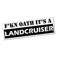 Fckin Oath It's A Land Cruiser Sticker Decal 4x4 4WD Funny Ute