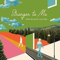 The Black Lillies - Stranger To Me (NEW CD)
