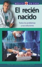 El recien nacido: Todos los problemas y sus soluciones (Medico en casa series)