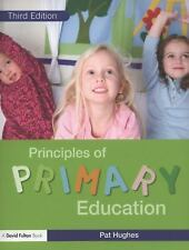 Principles of Primary Education by Pat Hughes (2008, Paperback, Revised)