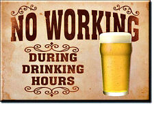 New No Working During Drinking Hours Miniature Sign Magnet 2 inch X 3 inch