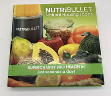 NutriBullet Natural Healing Foods Recipes Nutrition Information and Tools