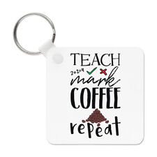 Teach Mark Coffee Repeat Keyring Key Chain - Teacher Gift Funny Joke