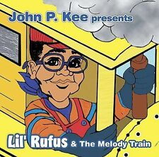 Lil Rufus and the Melody Train by John P. Kee (CD, Mar-2005, Verity)