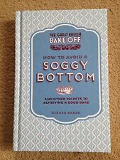The Great British Bake Off How To Avoid A Soggy Bottom