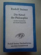 Rudolf Steiner Rätsel der Philosophie in ihrer Geschichte als Umriß dargestellt