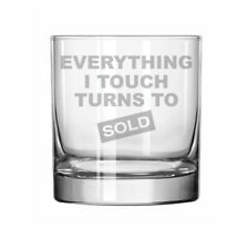 11oz Rocks Whiskey Glass Everything I Touch Turns To Sold Sales Real Estate