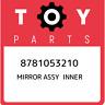 8781053210 Toyota Mirror assy inner 8781053210, New Genuine OEM Part