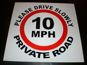 10 MPH Please Drive Slowly Private Road Sign Choice Of Sizes Metal/Plastic