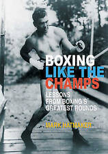 Boxing Like the Champs: Lessons from Boxing's Greatest Fighters, Very Good Condi