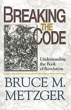 Breaking the Code: Understanding the Book of Revelation (Paperback or Softback)