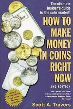 How to Make Money in Coins Right Now by Scott A. Travers (2001, Paperback,...
