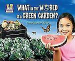 What in the World Is a Green Garden? (Super Sandcastle: Going Green (Library)) b