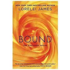 Bound: The Mastered Series - James, Lorelei - Paperback