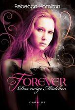 Forever - Das ewige Mädchen von Rebecca Hamilton, UNGELESEN
