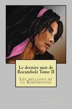 Le Dernier Mot de Rocambole Tome II : Les Millions de la Bohemienne by Pierre...