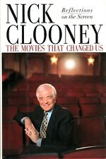 THE MOVIES THAT CHANGED US ~ Nick Clooney (father of George Clooney) ~ HC Essays