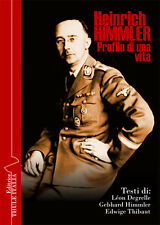 Heinrich Himmler. Profilo di una vita