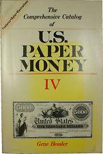 The Comprehensive Catalog of U.S. Paper Money IV Gene Hessler