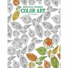 Botanical Wonders Color Art For Everyone Adult Coloring Book Relaxation