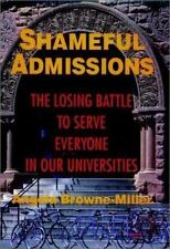 Shameful Admissions: The Losing Battle to Serve Everyone in Our-ExLibrary