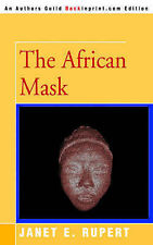 NEW The African Mask by Janet Rupert