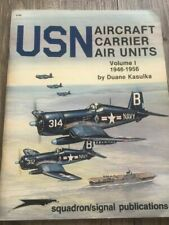 USN AIRCRAFT CARRIER AIR UNITS Volume 1 1946-1956 Warplanes Aircraft Jet Fighter