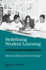 Redefining Student Learning : Roots of Educational Change