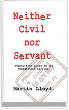 Neither Civil nor Servant – twenty four years in the Immigration Service