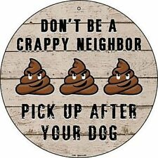 """Don't Be A Crappy Neighbor 12"""" Round Metal Sign Dog Poop Home Garden Yard Decor"""