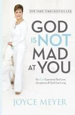 God Is Not Mad at You by  Joyce Meyer - Hardcover Book - NEW   Life-changing!