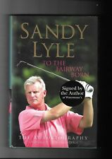 SANDY LYLE. AUTOBIOGRAPHY. SIGNED. HARDCOVER. 1ST. GOLF. FINE.