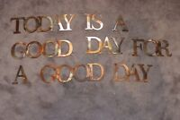 TODAY IS A GOOD DAY FOR A GOOD DAY metal Wall art words