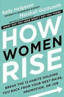 How Women Rise: Break the 12 Habits Holding You Back from Your Next Raise, Promo